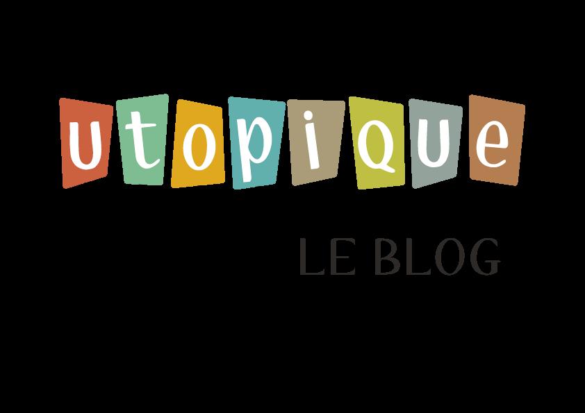 Utopique Le BLOG !