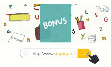 Les BONUS DU SITE UTOPIQUE.fr